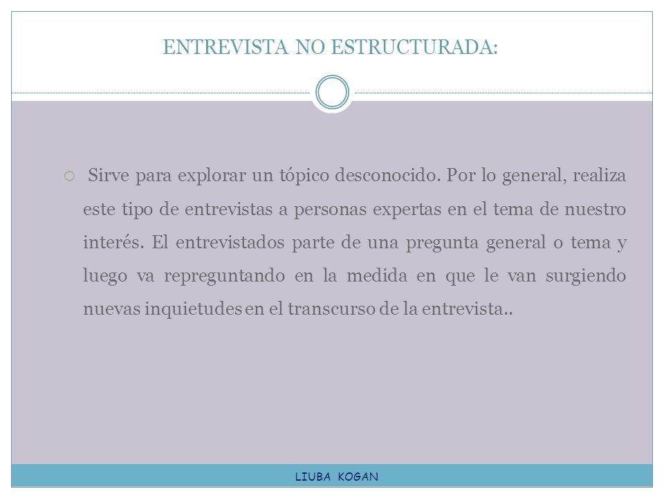 ENTREVISTA NO ESTRUCTURADA:
