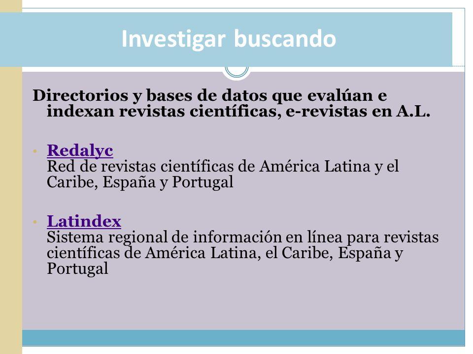 Investigar buscando Directorios y bases de datos que evalúan e indexan revistas científicas, e-revistas en A.L.