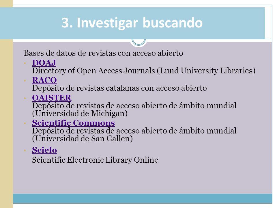 3. Investigar buscando Bases de datos de revistas con acceso abierto