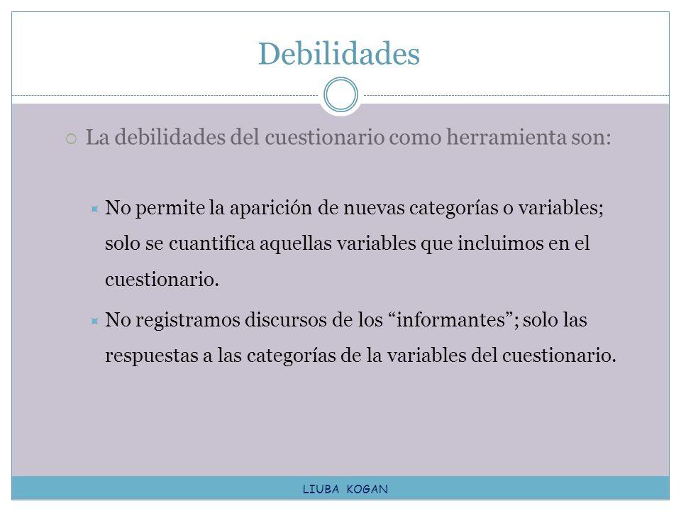 Debilidades La debilidades del cuestionario como herramienta son: