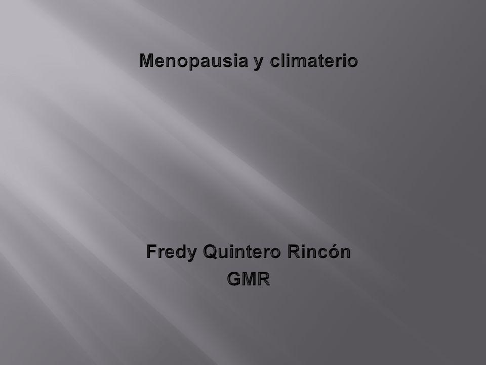 Menopausia y climaterio Fredy Quintero Rincón GMR