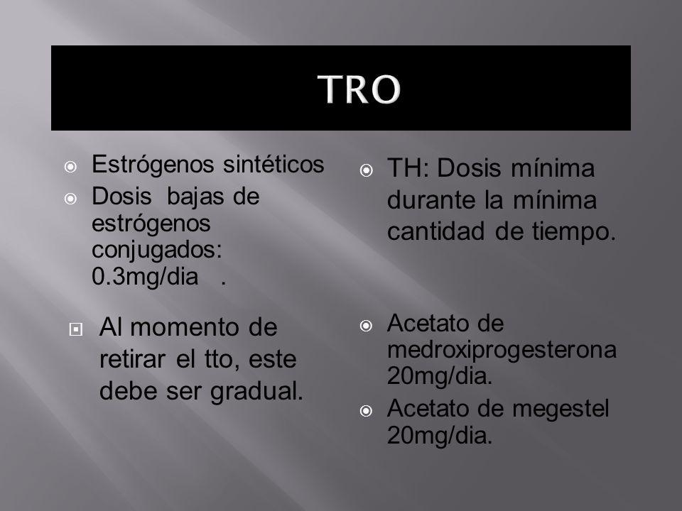 TRO TH: Dosis mínima durante la mínima cantidad de tiempo.