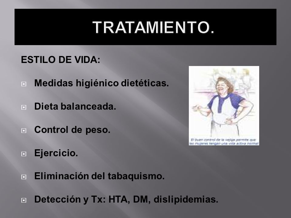 TRATAMIENTO. ESTILO DE VIDA: Medidas higiénico dietéticas.