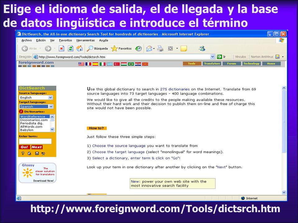 Elige el idioma de salida, el de llegada y la base de datos lingüística e introduce el término