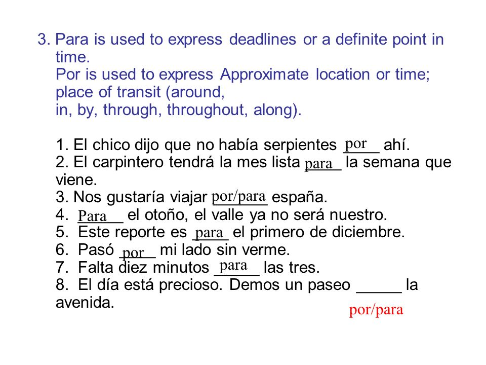 3. Para is used to express deadlines or a definite point in time