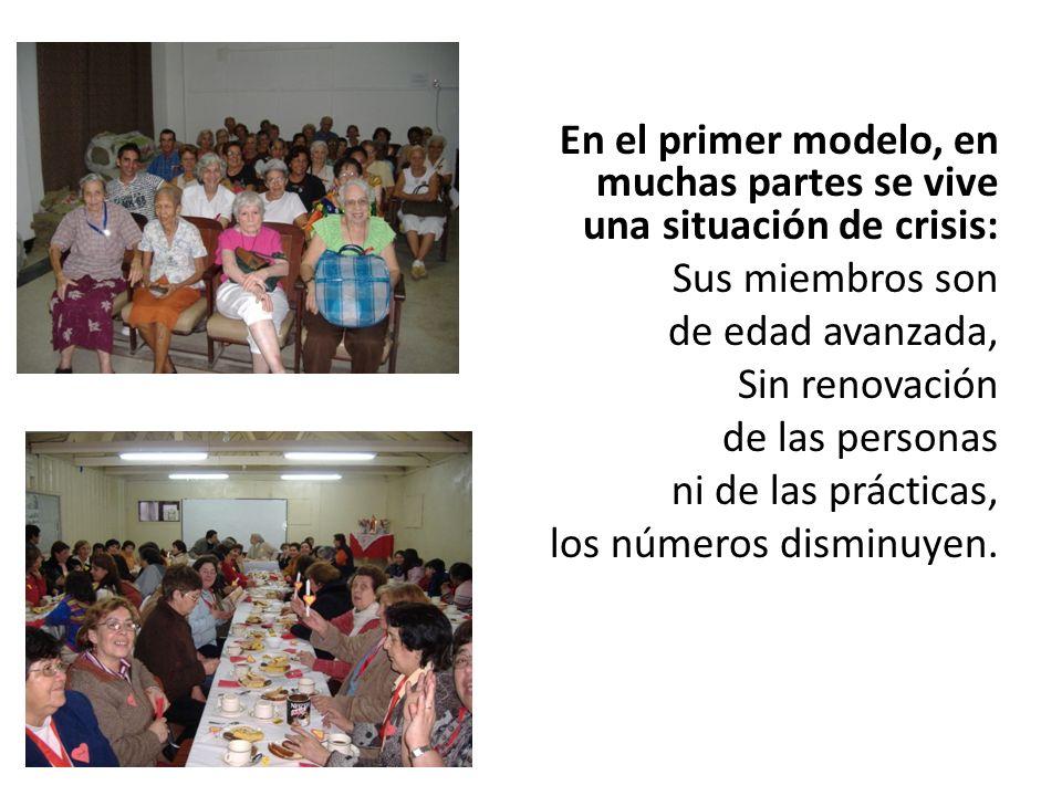 En el primer modelo, en muchas partes se vive una situación de crisis: Sus miembros son de edad avanzada, Sin renovación de las personas ni de las prácticas, los números disminuyen.