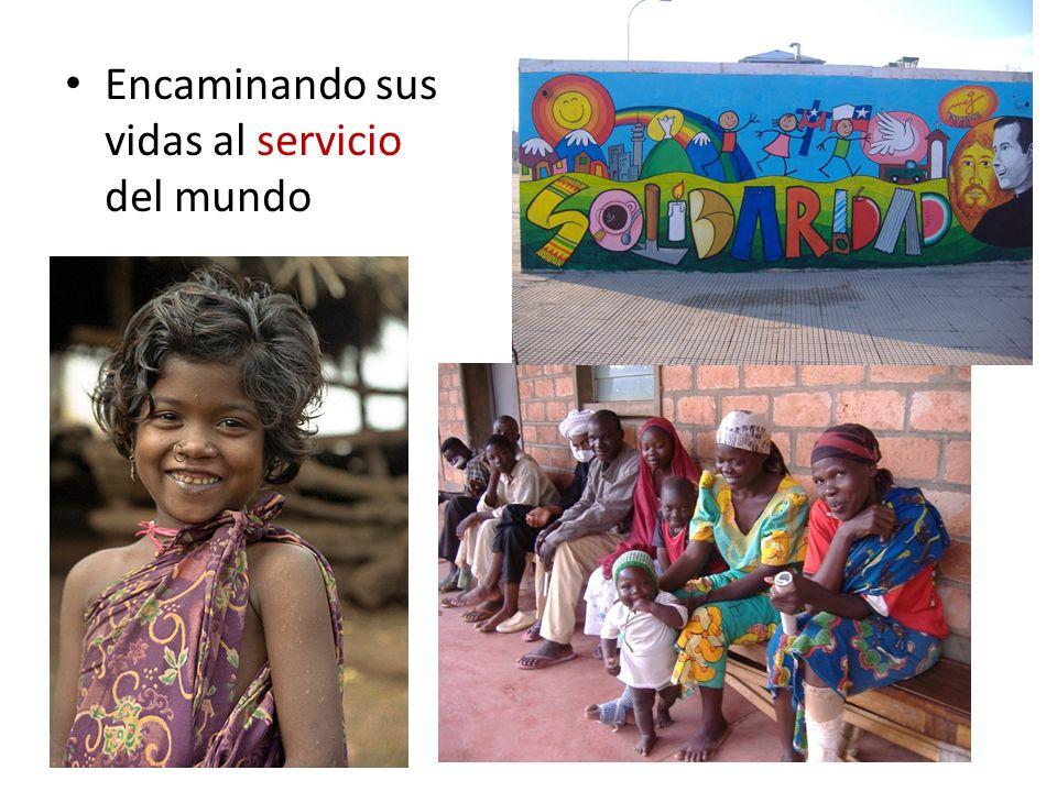 Encaminando sus vidas al servicio del mundo