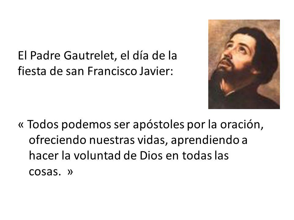 El Padre Gautrelet, el día de la fiesta de san Francisco Javier: