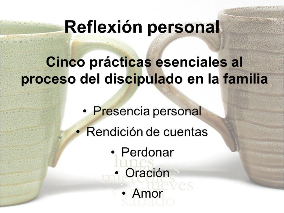 Cinco prácticas esenciales al proceso del discipulado en la familia
