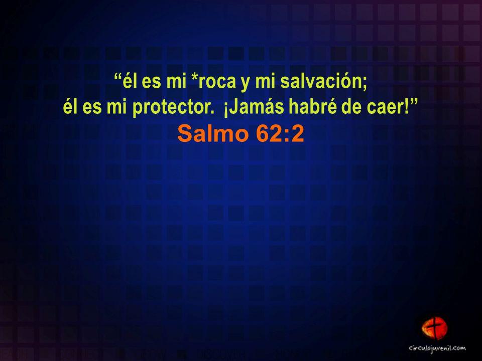 Salmo 62:2 él es mi *roca y mi salvación;