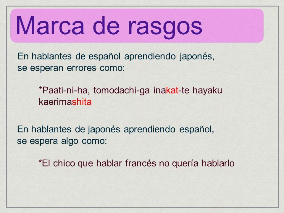 Marca de rasgos En hablantes de español aprendiendo japonés,