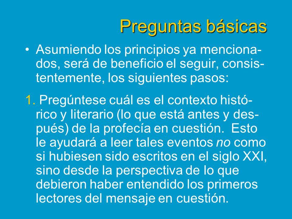 Preguntas básicas Asumiendo los principios ya menciona-dos, será de beneficio el seguir, consis-tentemente, los siguientes pasos: