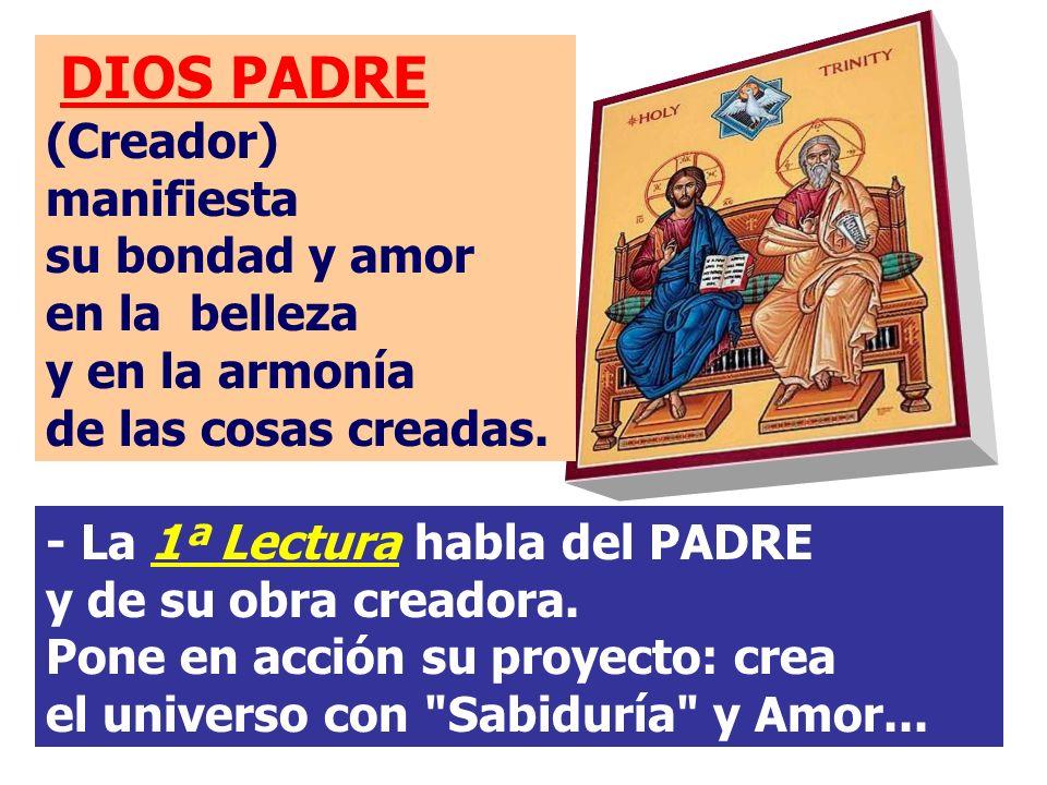 DIOS PADRE (Creador) manifiesta su bondad y amor