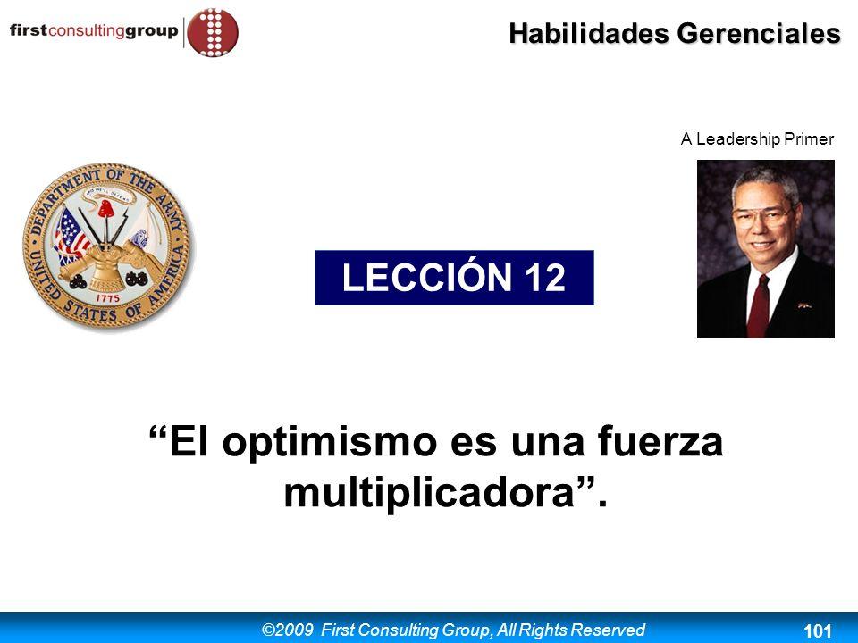 El optimismo es una fuerza multiplicadora .