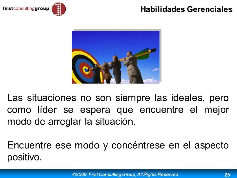 Las situaciones no son siempre las ideales, pero como líder se espera que encuentre el mejor modo de arreglar la situación.