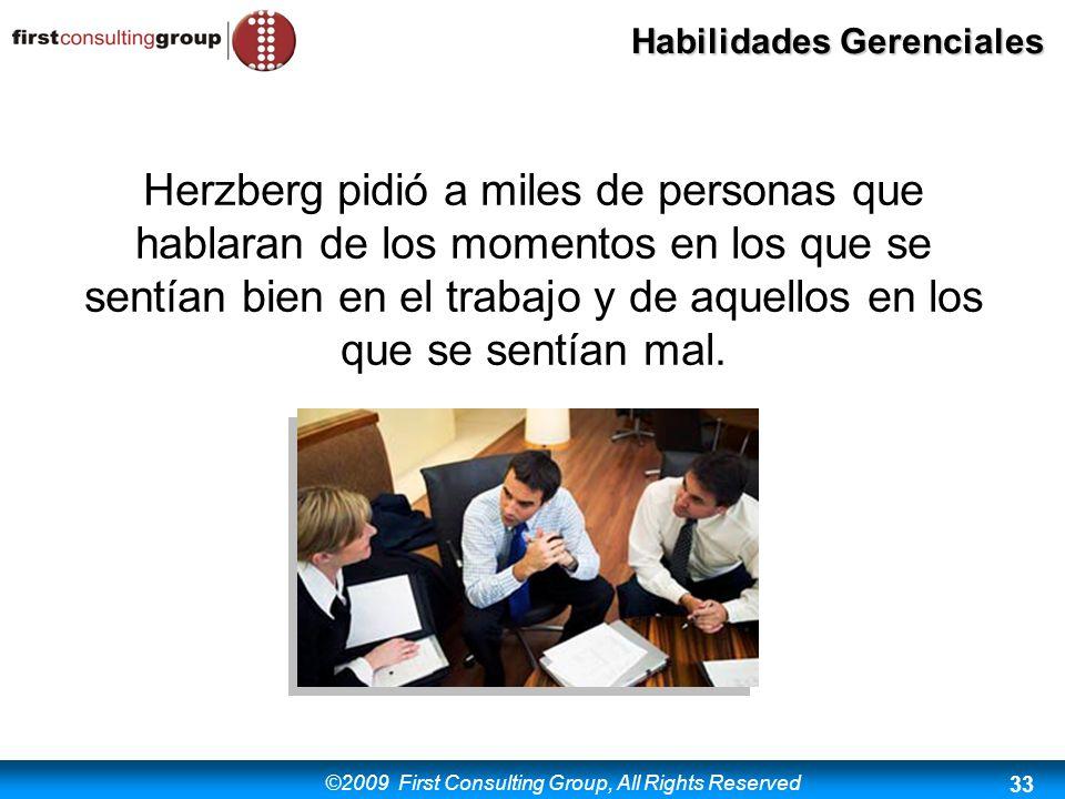 Herzberg pidió a miles de personas que hablaran de los momentos en los que se sentían bien en el trabajo y de aquellos en los que se sentían mal.