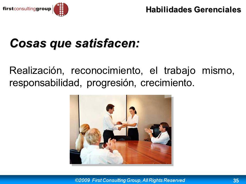 Cosas que satisfacen: Realización, reconocimiento, el trabajo mismo, responsabilidad, progresión, crecimiento.
