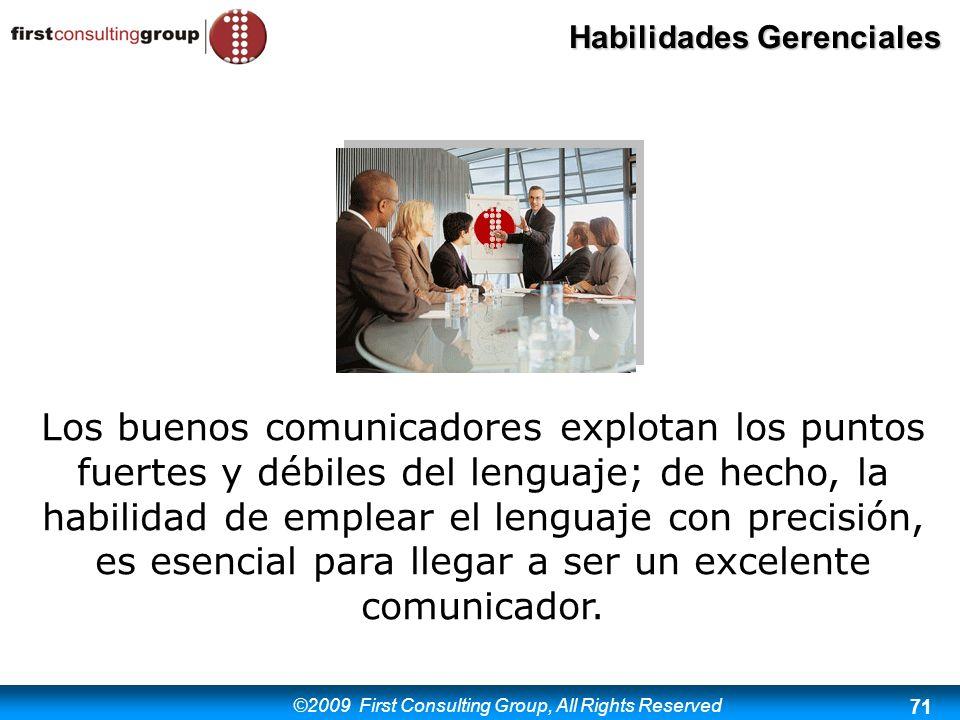 Los buenos comunicadores explotan los puntos fuertes y débiles del lenguaje; de hecho, la habilidad de emplear el lenguaje con precisión, es esencial para llegar a ser un excelente comunicador.