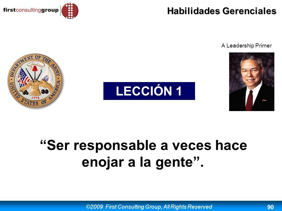 Ser responsable a veces hace enojar a la gente .