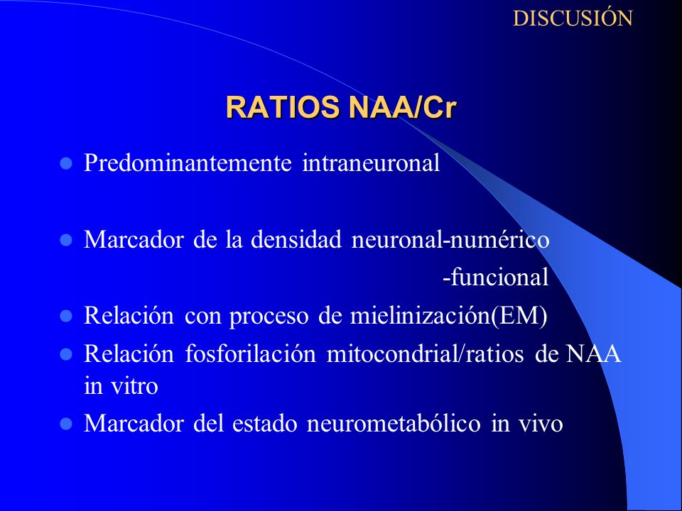 RATIOS NAA/Cr Predominantemente intraneuronal