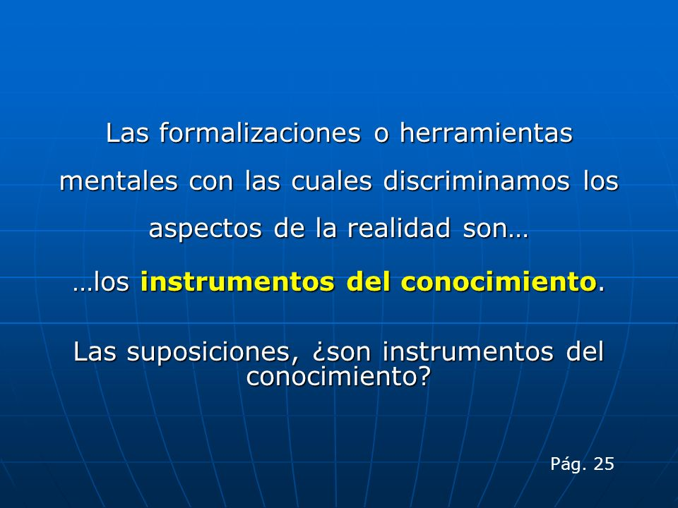 …los instrumentos del conocimiento.