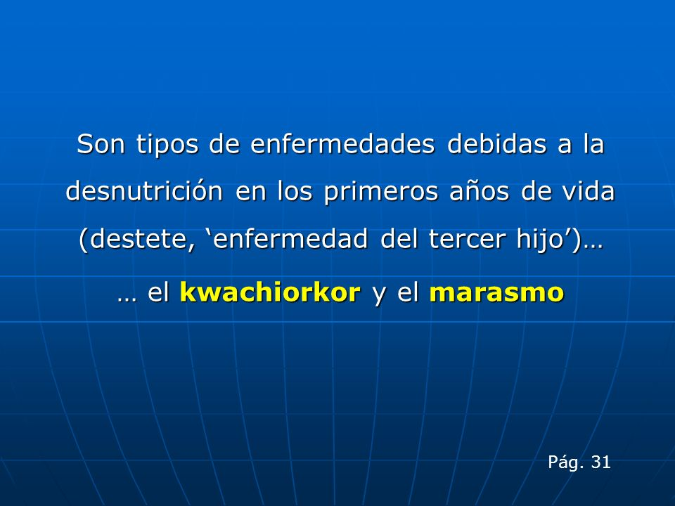… el kwachiorkor y el marasmo