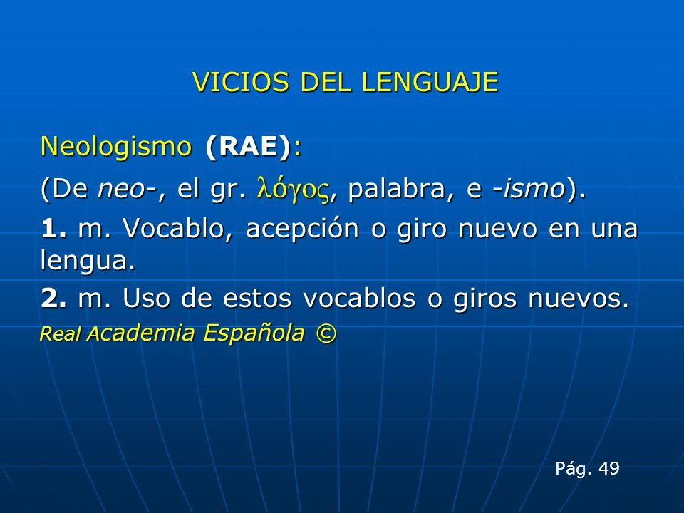 (De neo-, el gr. λόγος, palabra, e -ismo).