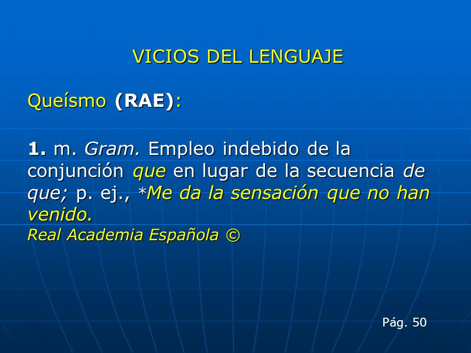 VICIOS DEL LENGUAJE Queísmo (RAE):