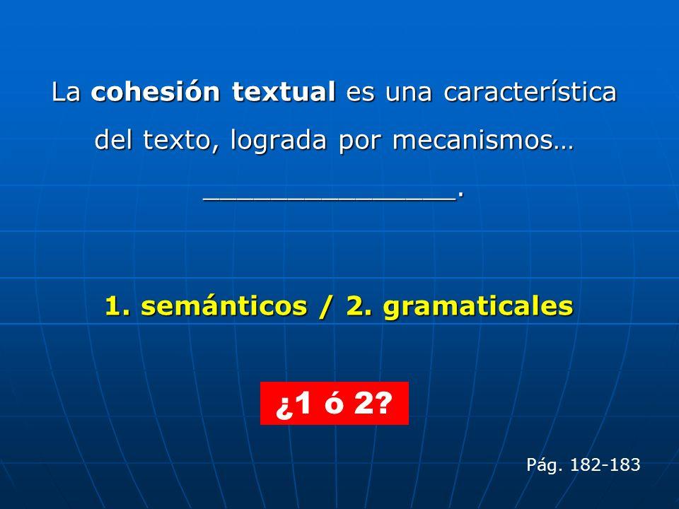 1. semánticos / 2. gramaticales