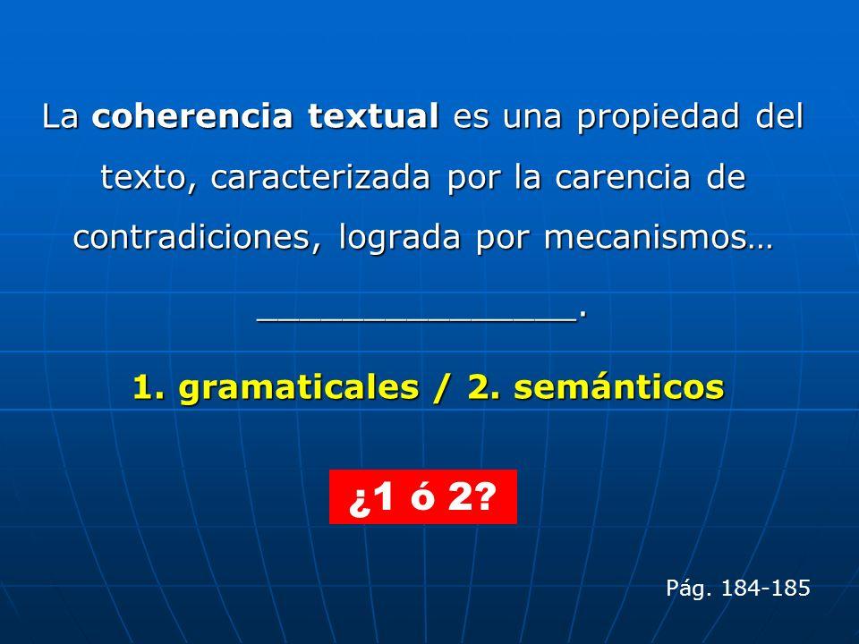 1. gramaticales / 2. semánticos
