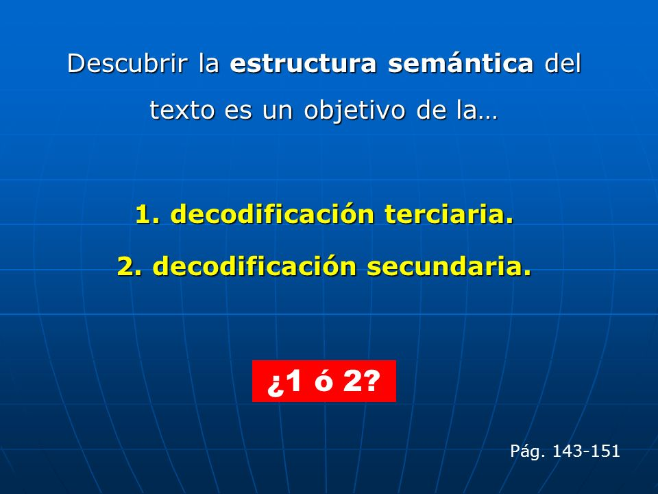 1. decodificación terciaria. 2. decodificación secundaria.
