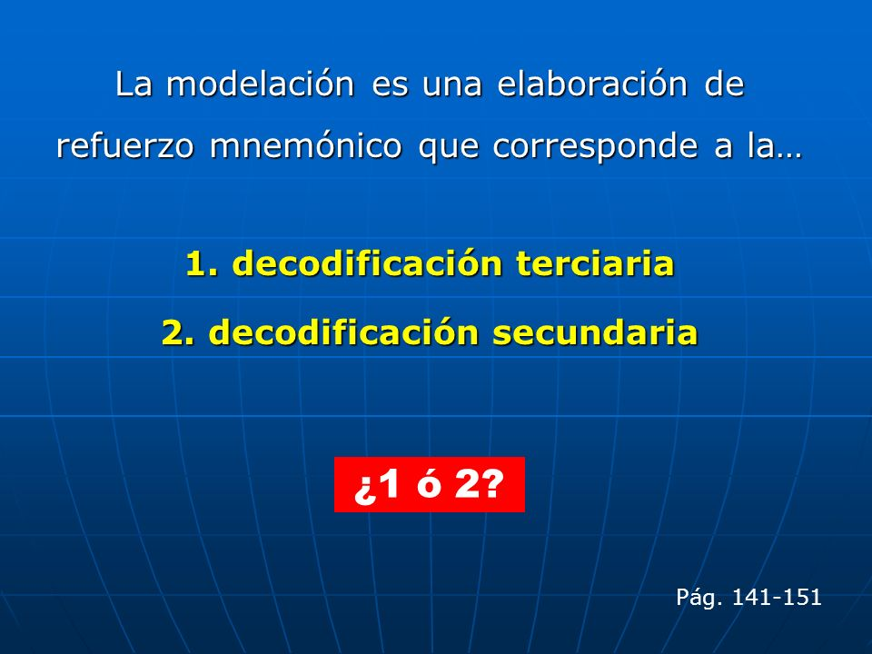 1. decodificación terciaria 2. decodificación secundaria