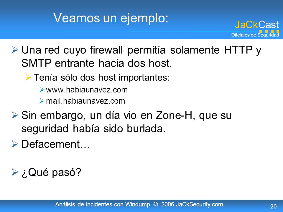 Análisis de Incidentes con Windump © 2006 JaCkSecurity.com