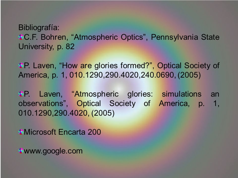 Bibliografía: C.F. Bohren, Atmospheric Optics , Pennsylvania State University, p. 82.