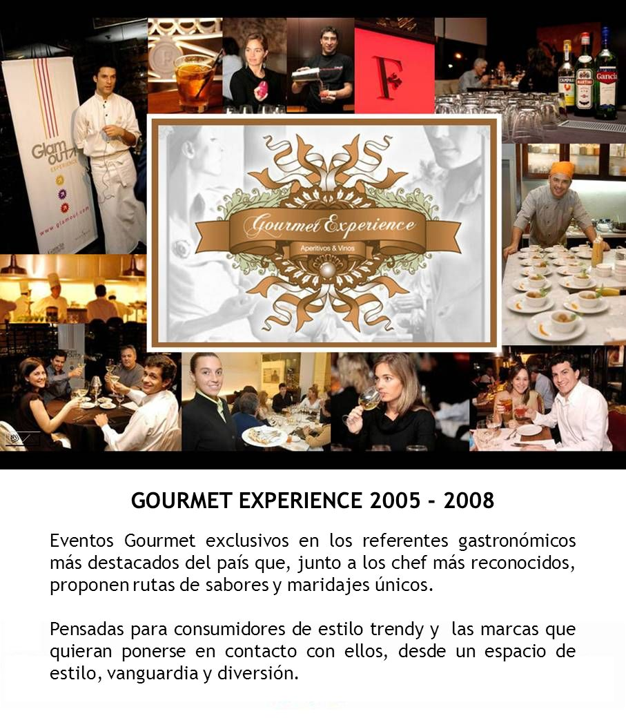 GOURMET EXPERIENCE 2005 - 2008