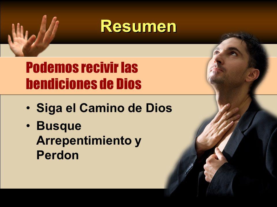 Resumen Podemos recivir las bendiciones de Dios Siga el Camino de Dios