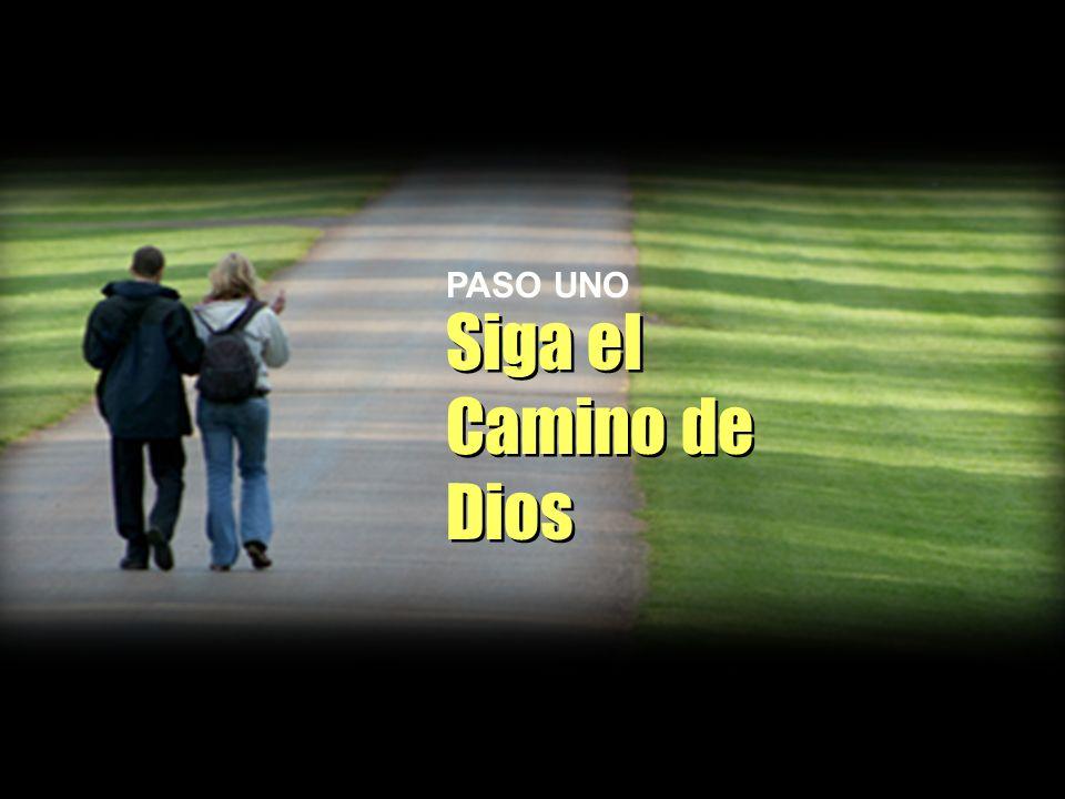 PASO UNO Siga el Camino de Dios