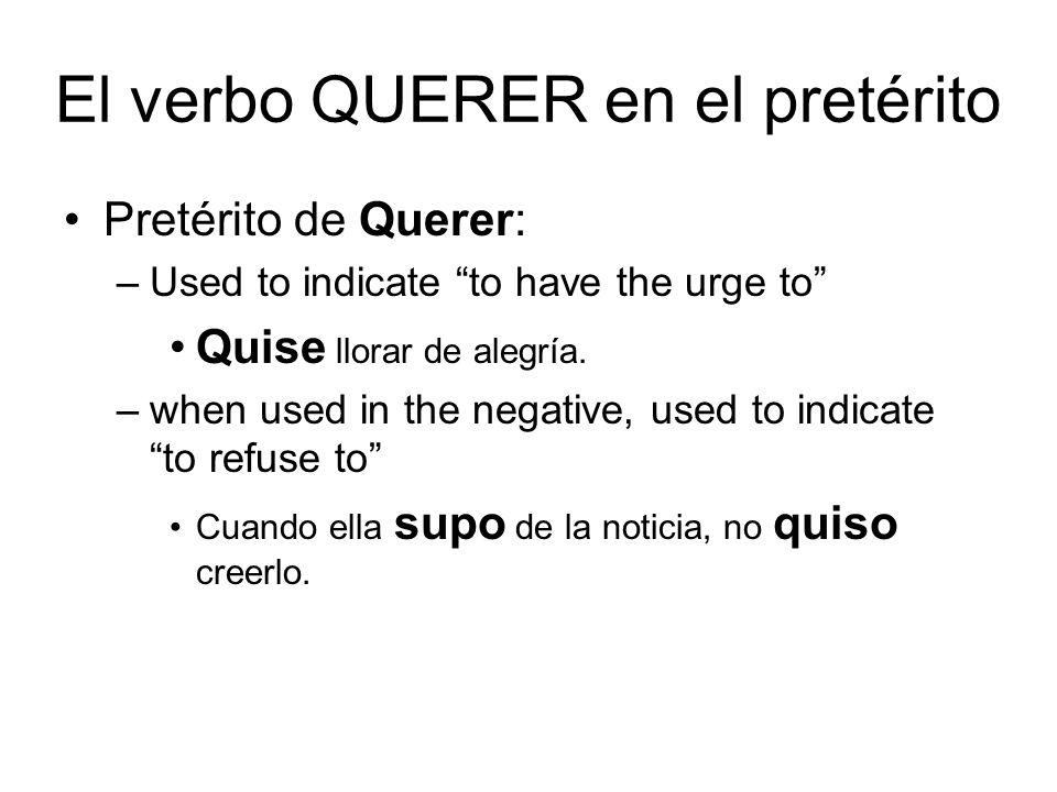 El verbo QUERER en el pretérito