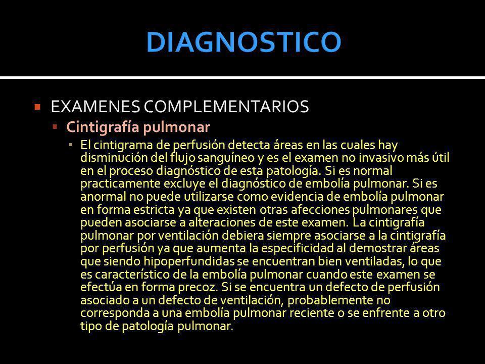 DIAGNOSTICO EXAMENES COMPLEMENTARIOS Cintigrafía pulmonar
