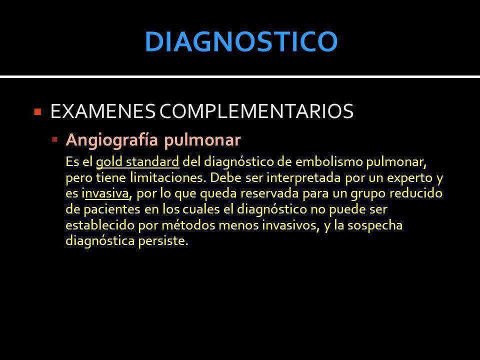 DIAGNOSTICO EXAMENES COMPLEMENTARIOS Angiografía pulmonar