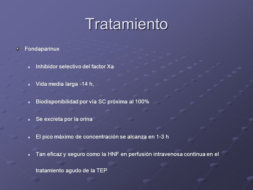 Tratamiento Fondaparinux Inhibidor selectivo del factor Xa