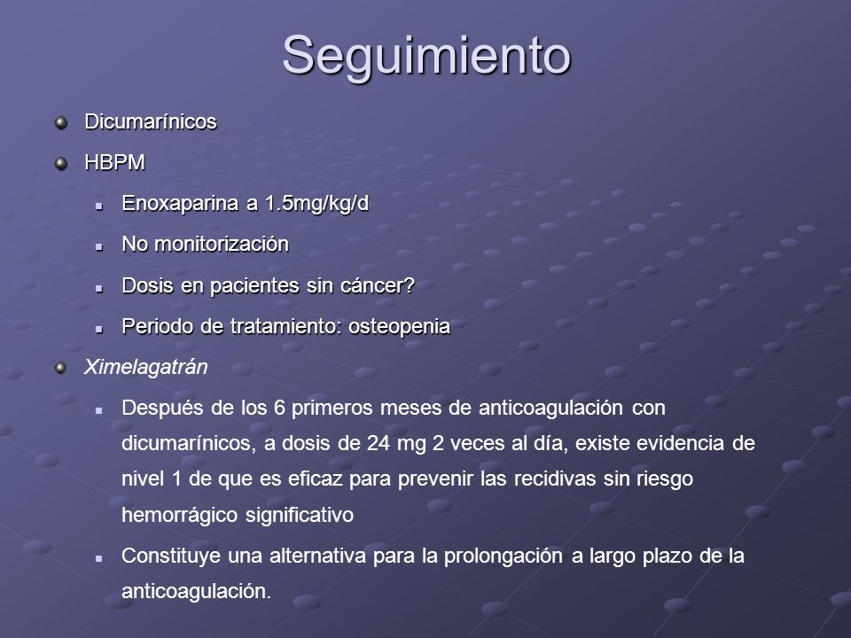Seguimiento Dicumarínicos HBPM Enoxaparina a 1.5mg/kg/d