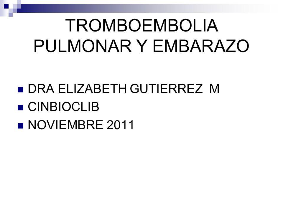 TROMBOEMBOLIA PULMONAR Y EMBARAZO