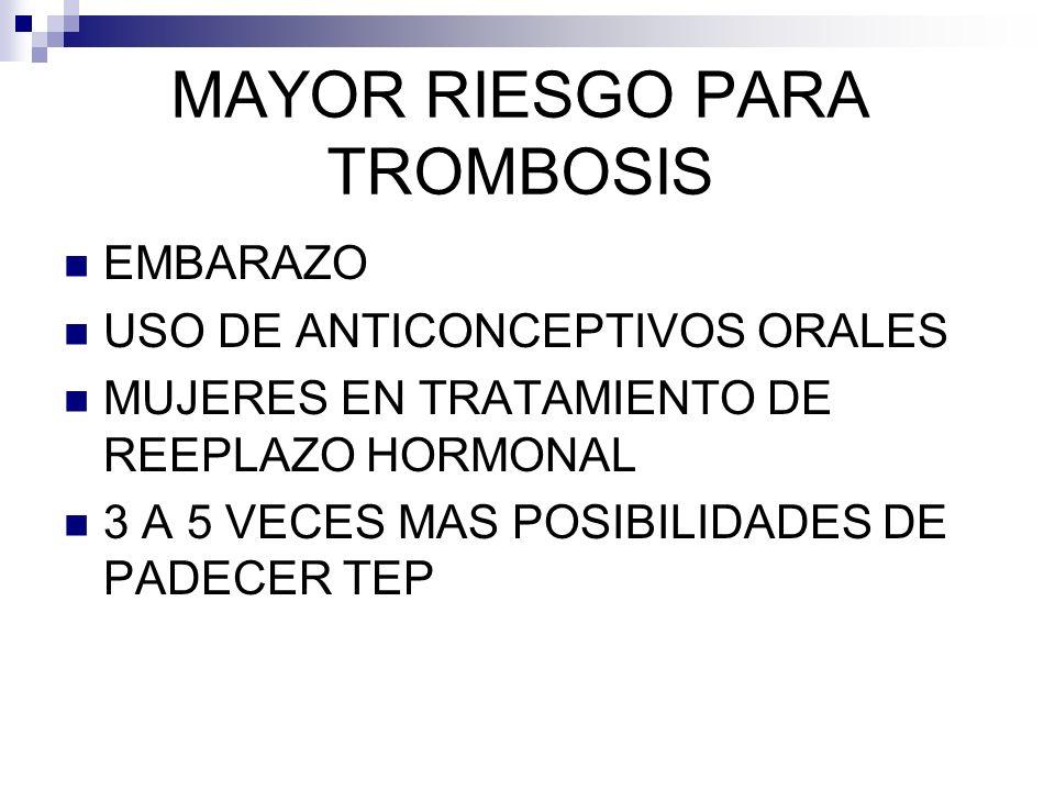 MAYOR RIESGO PARA TROMBOSIS