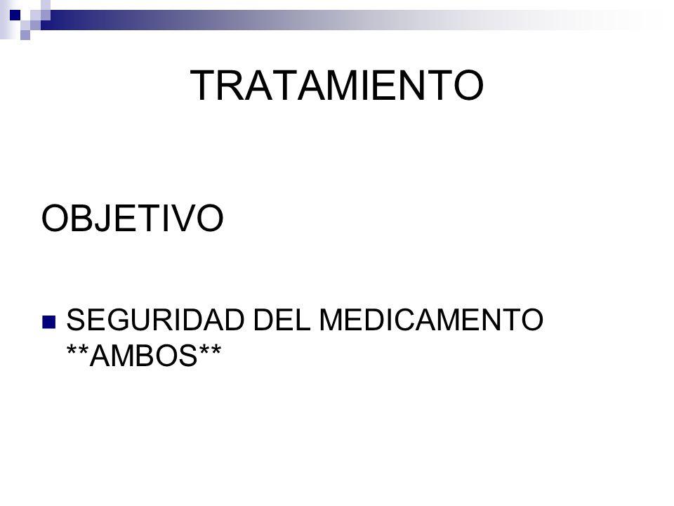 TRATAMIENTO OBJETIVO SEGURIDAD DEL MEDICAMENTO **AMBOS**
