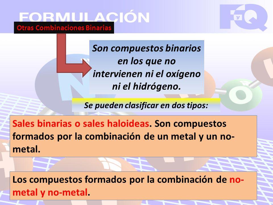 Otras Combinaciones Binarias Se pueden clasificar en dos tipos: