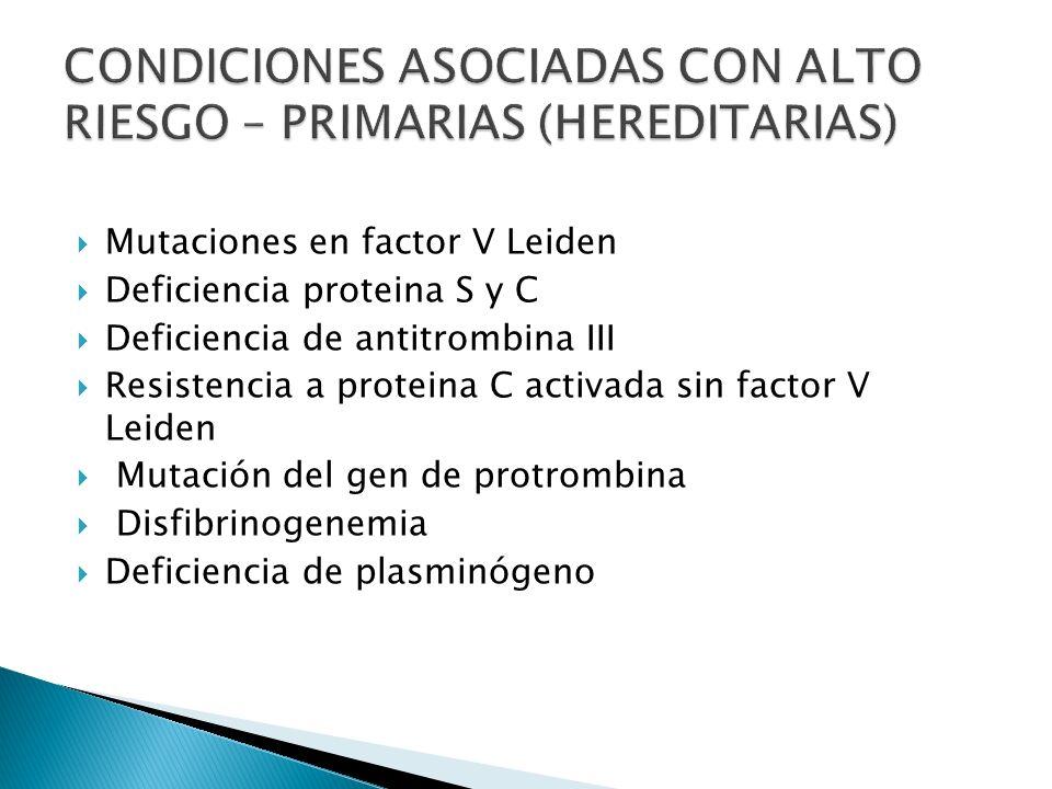 CONDICIONES ASOCIADAS CON ALTO RIESGO – PRIMARIAS (HEREDITARIAS)