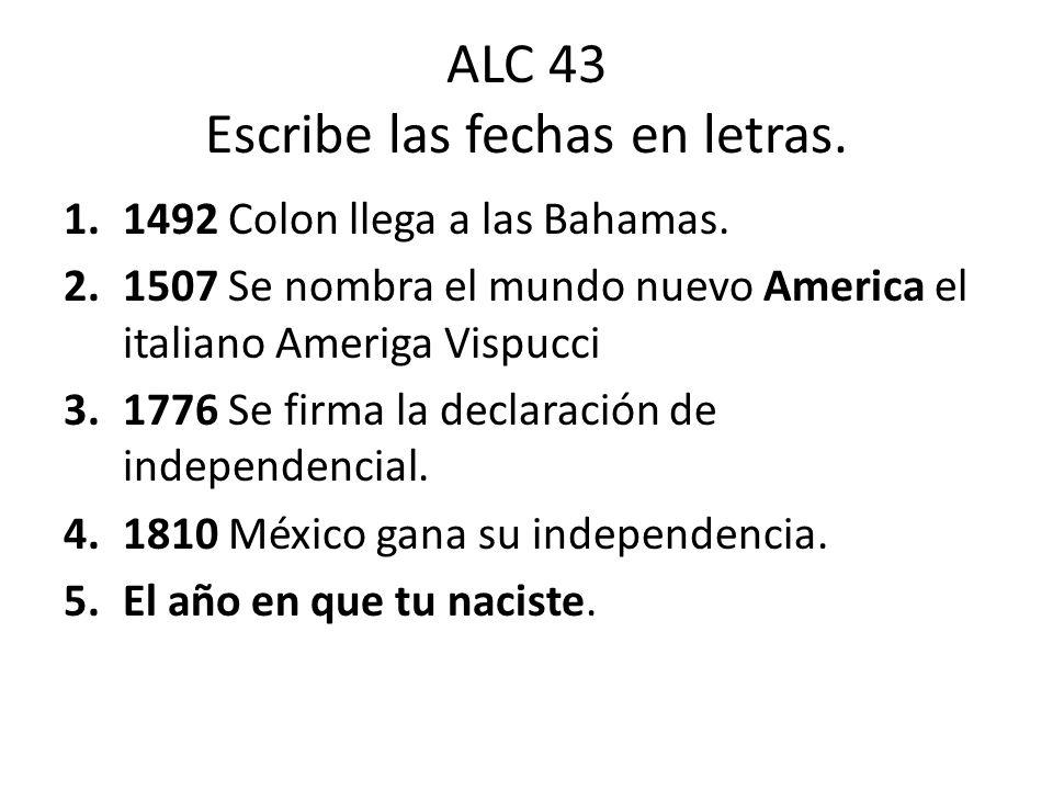 ALC 43 Escribe las fechas en letras.