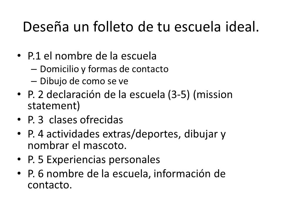 Deseña un folleto de tu escuela ideal.