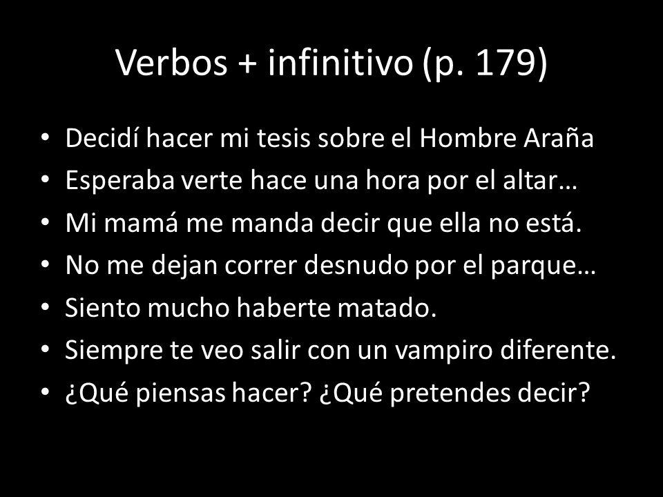 Verbos + infinitivo (p. 179)